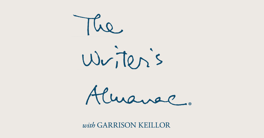 The Writers Almanac With Garrison Keillor A Poem Each Day Plus